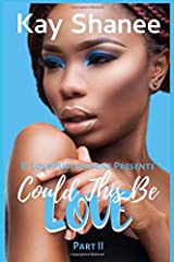 Could This Be Love ~ Part II Paperback