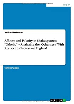 Book Affinity and Polarity in Shakespeare's Othello - Analyzing the 'Otherness' with Respect to Protestant England
