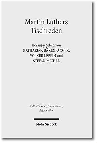 Martin Luthers Tischreden: Neuansätze