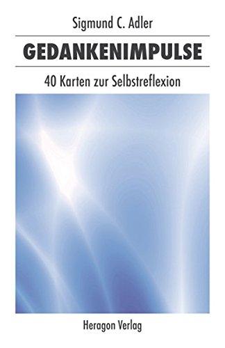 Gedankenimpulse: 40 Karten zur Selbstreflexion