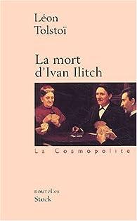 La Mort d'Ivan Ilitch, suivi de Maître et Serviteur par Léon Tolstoï