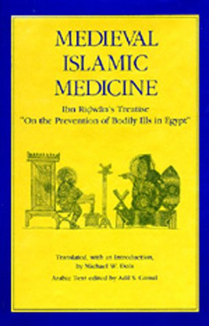 """Medieval Islamic Medicine: Ibn Ridwan's Treatise """"On the Prevention of Bodily Ills in Egypt"""" (Comparative Studies of Health Systems and Medical Care)"""