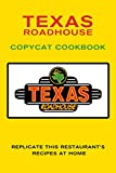 Texas Roadhouse Copycat Cookbook: Replicate This Restaurant's Recipes at Home