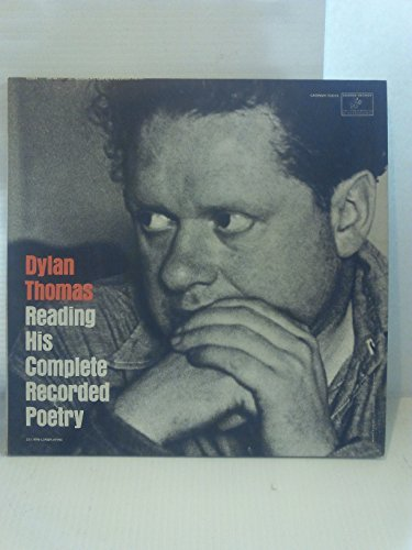 (DYLAN THOMAS: READING HIS COMPLETE RECORDED POETRY - vinyl lps AUTHOR'S PROLOGUE - IF I WERE TICKLED BY THE RUB OF LOVE - LIGHT BREAKS WHERE NO SUN SHINES - THE HAND THAT SIGNED THE PAPER, AND OTHERS.)