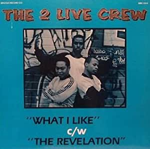 the 2 live crew what i like the revelation amazon. Black Bedroom Furniture Sets. Home Design Ideas
