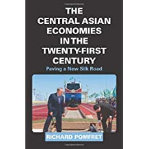 The Central Asian Economies in the Twenty-First Century: Paving a New Silk Road