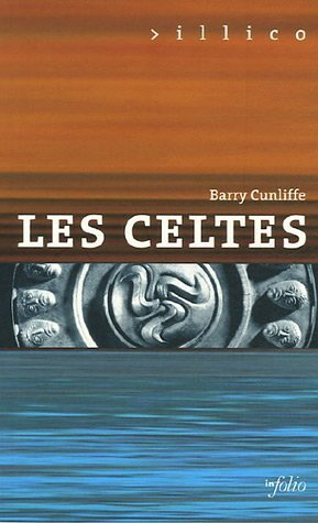 Les Celtes by Barry Cunliffe
