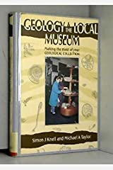 Geology and the local museum: Making the most of your geological collection Paperback