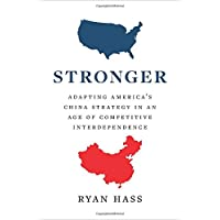 Stronger: Updating American Strategy to Outpace an Ambitious and Ascendant China