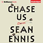 Chase Us: Stories   Sean Ennis