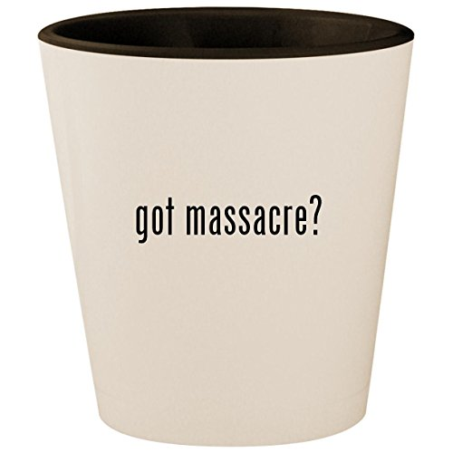 got massacre? - White Outer & Black Inner Ceramic 1.5oz Shot Glass