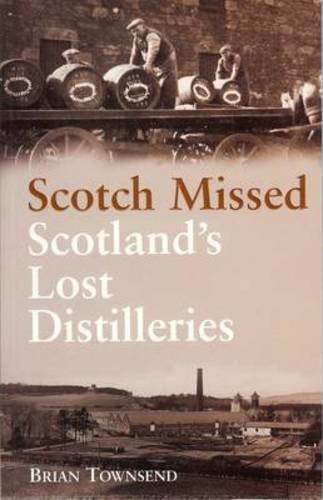 Scotch Missed: The Lost Distilleries of ()