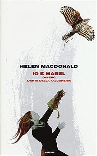 Risultati immagini per Mabel è l'arte della falconeria libro immagine