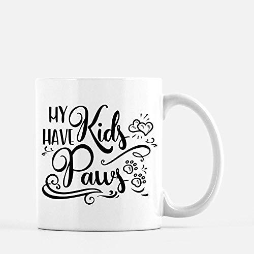 Have Paws Mugs - My Kids Have Paws Mug | Dog Mom Gift | Cute Dog Mug | Dog Lover Gift by Max&Mori