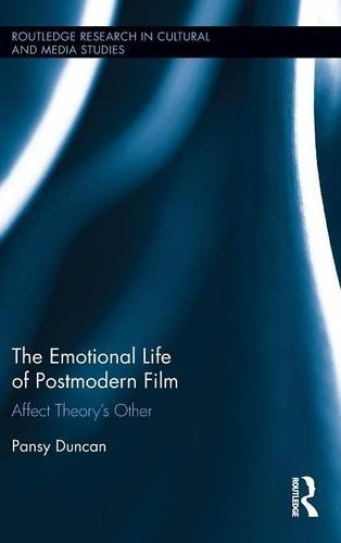 the-emotional-life-of-postmodern-film-affect-theorys-other-routledge-research-in-cultural-and-media-
