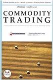 Commodity trading. Il trading profittevole sulle commodities sulla base delle loro diverse caratteristiche tecniche