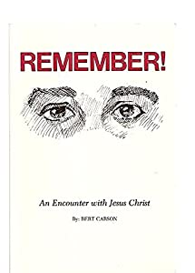 Remember! An Encounter with Jesus Christ
