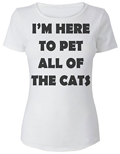 I'm Here To Pet All Of The Cats Women's T-Shirt