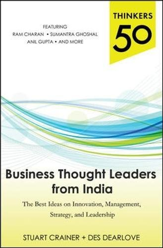 Thinkers 50: Business Thought Leaders from India: The Best Ideas on Innovation, Management, Strategy, and Leadership