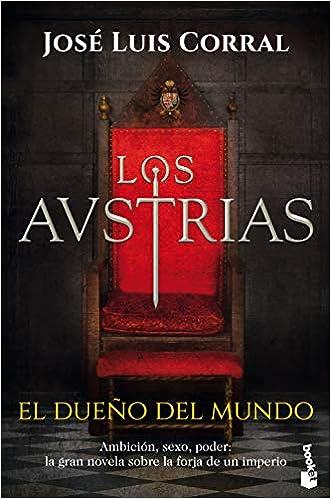 Los Austrias. El dueño del mundo (Novela histórica): Amazon.es ...