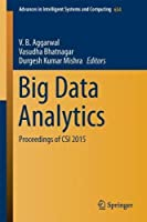 Big Data Analytics: Proceedings of CSI 2015 Front Cover