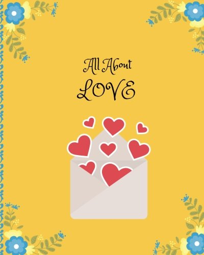 All About Love: Record Your Traces Of Love With Blue Flower (Love Book) (Volume 2) pdf epub