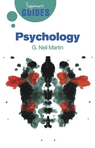 Psychology: A Beginner's Guide (Beginner's Guides)