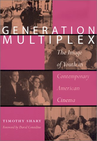Generation Multiplex: The Image of Youth in Contemporary...