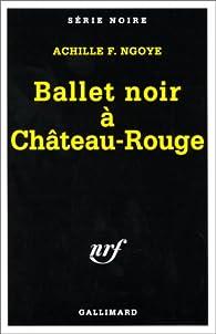 Ballet noir à Château-Rouge par Achille Ngoye