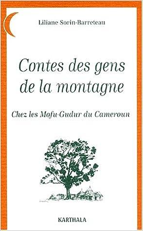 Contes des gens de la montagne : Chez les Mofu-Gudur du Cameroun epub pdf