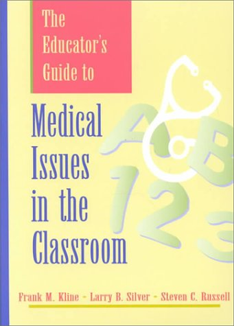 The Educator's Guide to Medical Issues in the Classroom