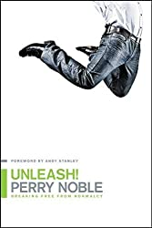 Unleash!: Breaking Free from Normalcy by Noble, Perry (September 20, 2012) Paperback