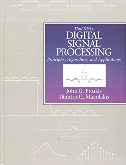 Digital Signal Processing: Principles, Algorithms And Applications (3rd Edition) Books Pdf File