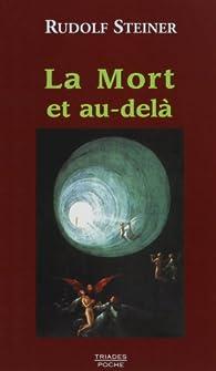 La mort et au-delà par Rudolf Steiner