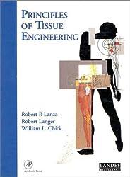 Principles of Tissue Engineering (Tissue Engineering Intelligence Unit)
