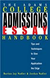 The Adams College Admissions Essay Handbook: Tips and Techniques to Give Your Application the Edge