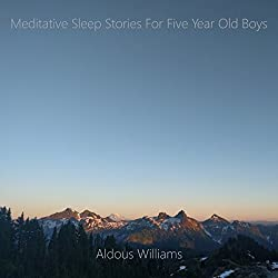 Meditative Sleep Stories for Five Year Old Boys