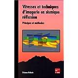 Vitesses et Techniques Imagerie Sismique Reflexion