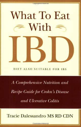 What to Eat with IBD: A Comprehensive Nutrition and Recipe Guide for Crohn's Disease and Ulcerative Colitis