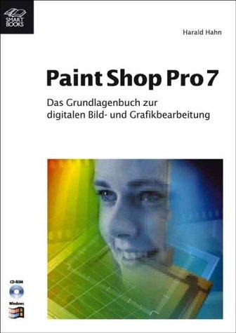 Das Grundlagenbuch zu Paint Shop Pro 7