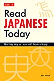 Read Japanese Today: The Easy Way to Learn 400 Practical Kanji (Tuttle Language Library)