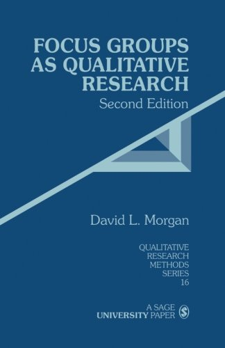 Focus Groups as Qualitative Research, Second Edition (Qualitative Research Methods Series 16)