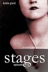 Stages   Episode Five (Sophie Walker Novella Book 5)
