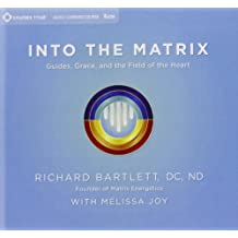 Into the Matrix: Guides, Grace, and the Field of the Heart