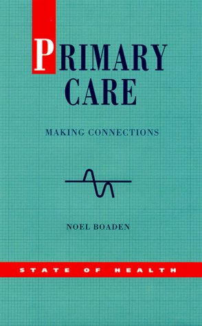 Primary Care: Making Connections (State of Health Series)