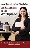 img - for The Latina's Guide to Success in the Workplace book / textbook / text book