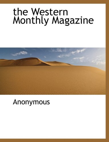 the Western Monthly Magazine (Western Monthly Magazine)
