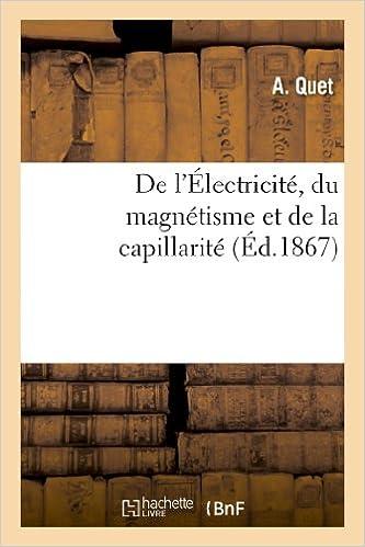 Lire en ligne De l'Électricité, du magnétisme et de la capillarité pdf, epub ebook