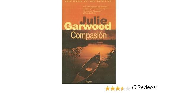 Compasion (Spanish Edition): Julie Garwood: 9788466621113: Amazon.com: Books