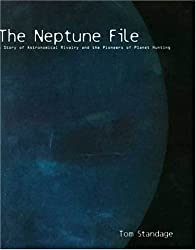 The Neptune File: A Story of Astronomical Rivalry and the Pioneers of Planet Hunting